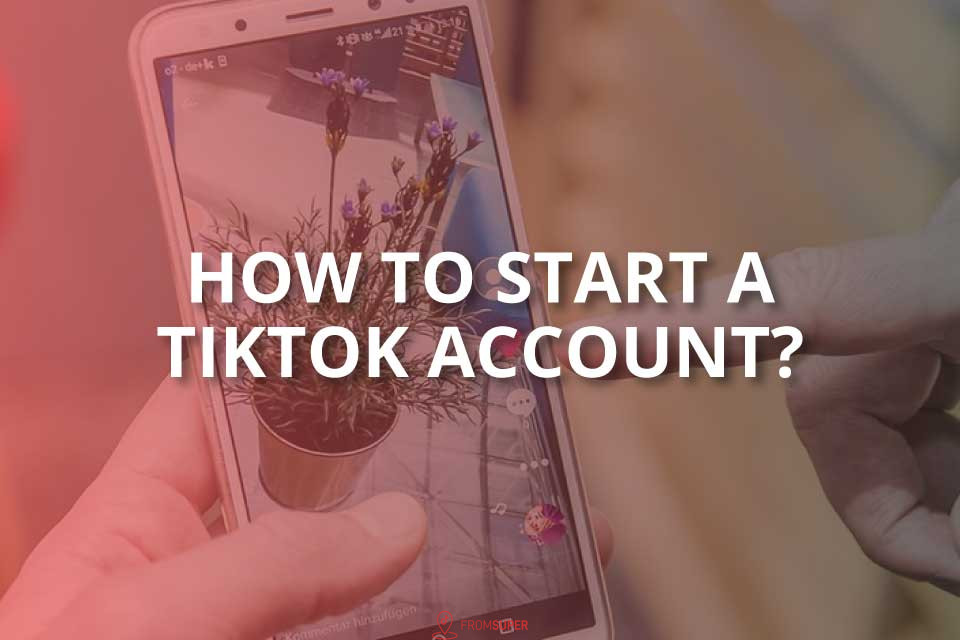 How to Start a TikTok Account