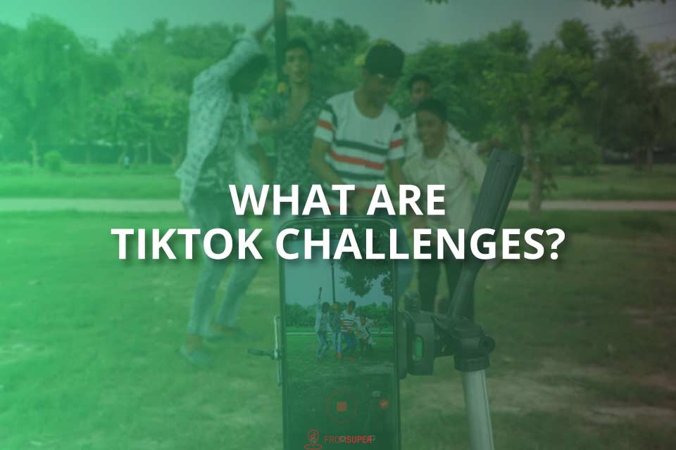 What Are TikTok Challenges