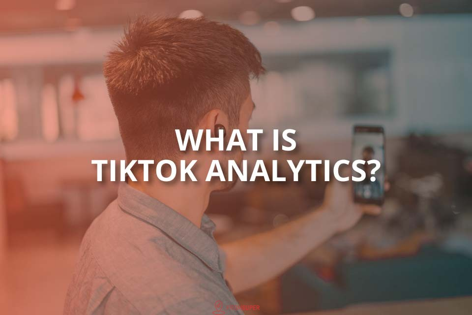 What Is TikTok Analytics