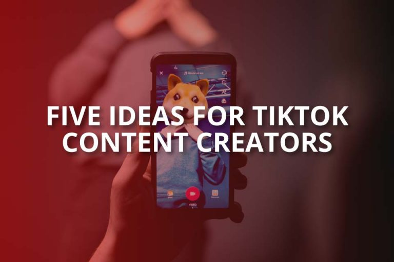Five Ideas for TikTok Content Creators