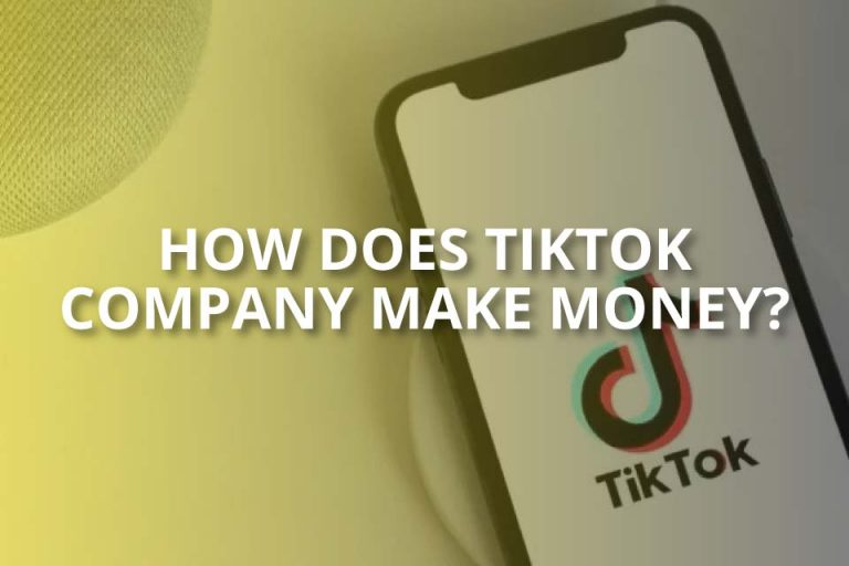 How Does TikTok Company Make Money?